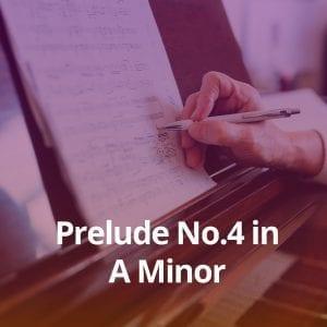 Prelude No.4 in A Minor