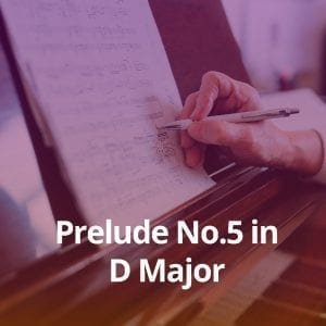 Prelude No.5 in D Major