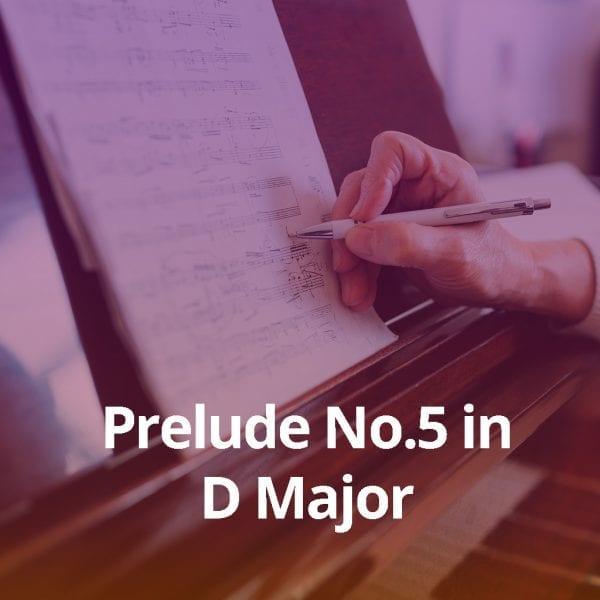 Prelude No.5 in D Major